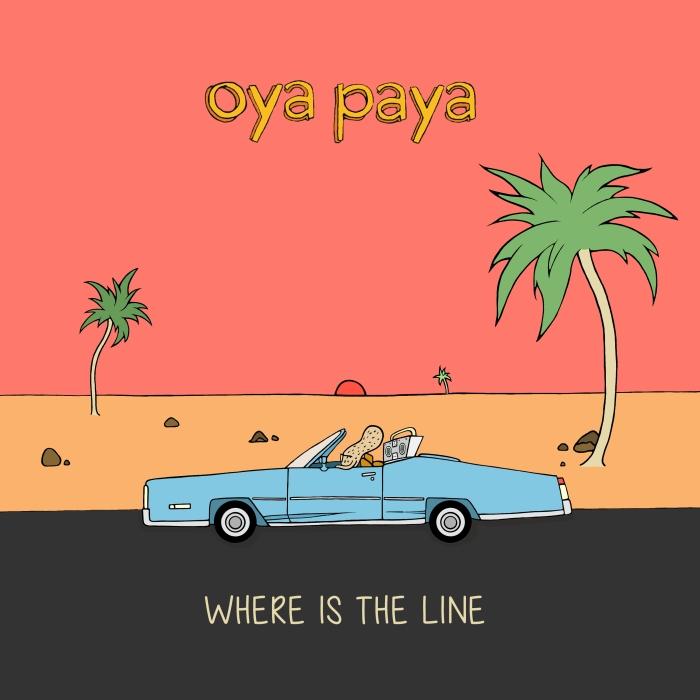 Oya-Paya_Where Is The Line_Artwork